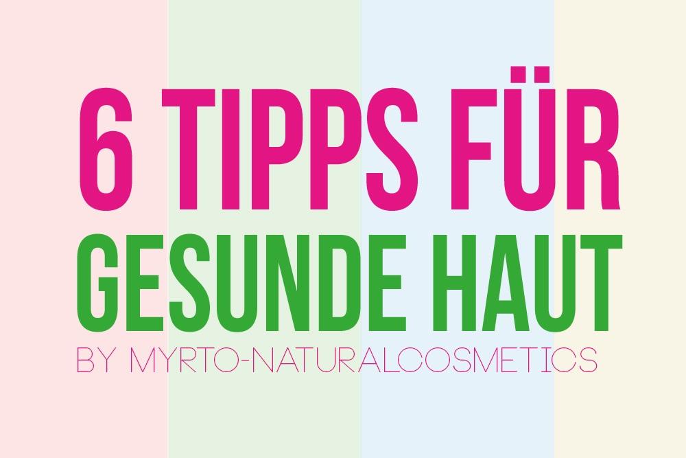 6 tipps f r langfristig gesunde sch ne haut faq myrto naturalcosmetics. Black Bedroom Furniture Sets. Home Design Ideas